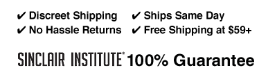 Discreet Shipping, Ships Same Day, No Hassle Returns, Free Shipping at $59, Sinclair Institute 100% Guarantee